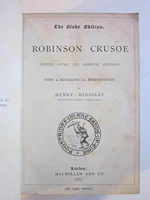 ROBINSON CRUSOE. The Globe Edition, Edited After the Original Editions, with a Biographical ...