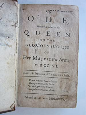 An Ode, humbly inscrib'd to the Queen. On the glorious Success of Her Majesty's Arms, MDCCVI. ...