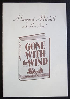 Margaret Mitchell and Her Novel, GONE WITH THE WIND: Mitchell, Margaret]