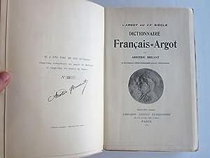 L'Argot au XXe Siecle Dictionnaire Francais-Argot: Bruant, Aristide