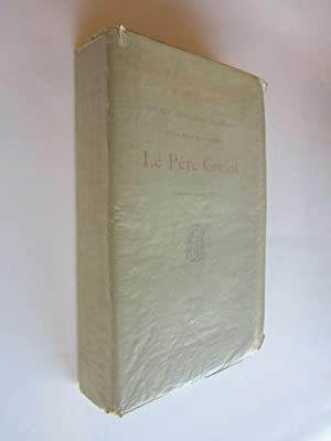 Le Pere Goriot: Balzac; Lynch, Albert (illus.)