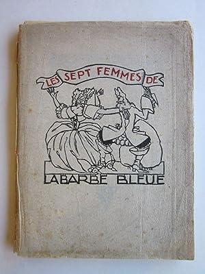 Les Sept Femmes de La Barbe Bleue: Sauvage, [Sylvain] (illus.)