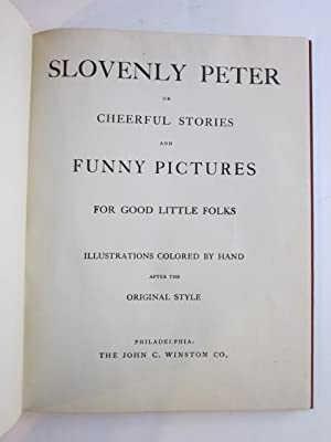 Slovenly Peter or Cheerful Stories and Funny Pictures for Good Little Folks: Hoffman, Heinrich]