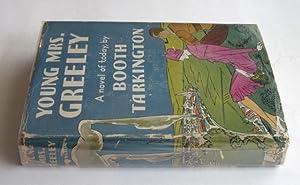 Young Mrs. Greeley: Tarkington, Booth