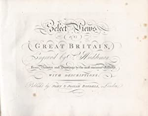 Select Views in Great Britain, Engrav'd by S. Middiman, from Pictures and Drawings by the Most...