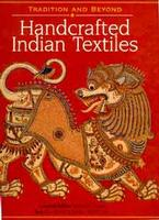 Handcrafted Indian Textiles: Tradition and Beyond: Rta Kapur Chisti