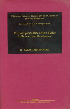 Primal Spirituality of the Vedas: Its Renewal and Renaissance