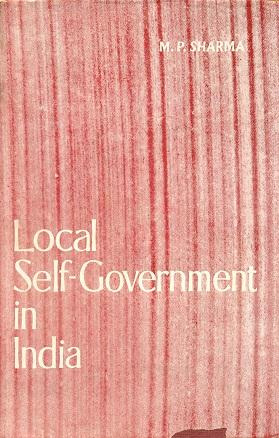 Local Self-Government in India: M.P. Sharma with
