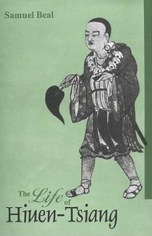 The Life of Hiuen-Tsiang: Shaman Hwui-Li with: Samuel Beal