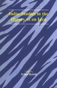 India - Studies in the History of: Irfan Habib (ed.)