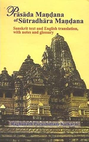 Prasada Mandana of Sutradhara Mandana: Sanskrit Text: Raghunath Purushottam Kulkarni