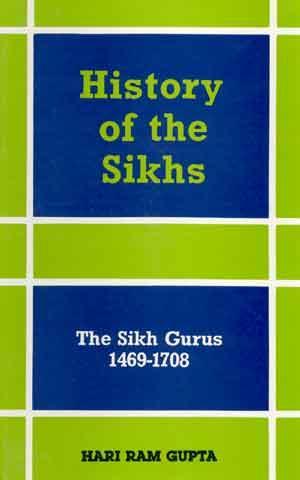 History of the Sikhs: Vol. I: The: Hari Ram Gupta