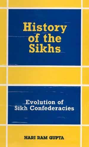 History of the Sikhs: Vol. II: Evolution: Hari Ram Gupta