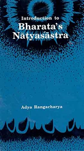 Introduction to Bharata's Natyasastra: Adya Rangacharya