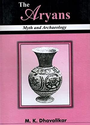 The Aryans: Myth and Archaeology: M.K.Dhavalikar
