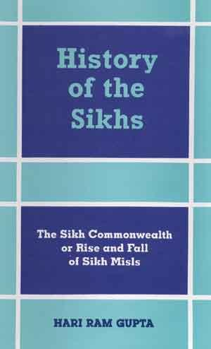 History of the Sikhs: Vol. IV: The: Hari Ram Gupta