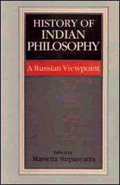 History of Indian Philosophy: A Russian Viewpoint: Marietta Stepanyants (ed.)