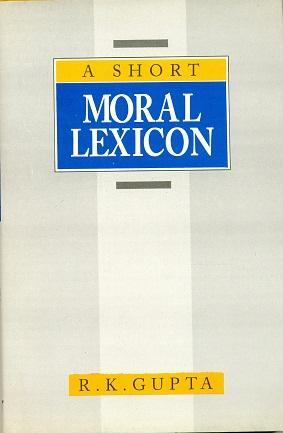 A Short Moral Lexicon: R.K. Gupta