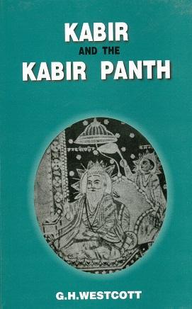 Kabir and the Kabir Panth: G.H. Westcott