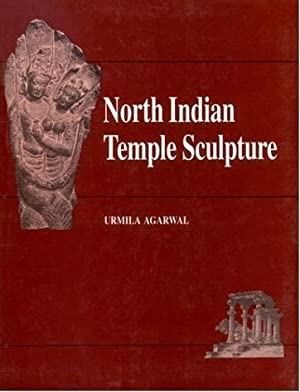 North Indian Temple Sculpture: Urmila Agarwal