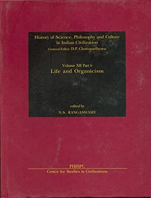 Life and Organicism (History of Science, Philosophy and Culture in Indian Civilization: Volume XI...