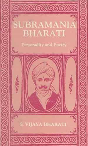 Subramania Bharati: Personality and Poetry