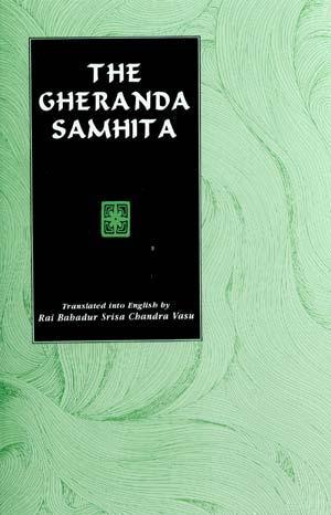 The Gheranda Samhita: Sanskrit text with English: Rai Bahadur Srisa