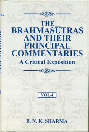 The Brahmasutras and Their Principal Commentaries: A Critical Exposition, 3 vols.