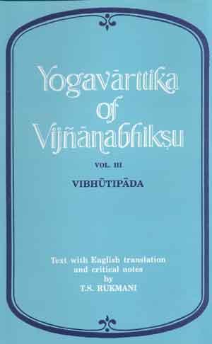 Yogavarttika of Vijnanabhiksu: Text with English trans.: T.S. Rukmani