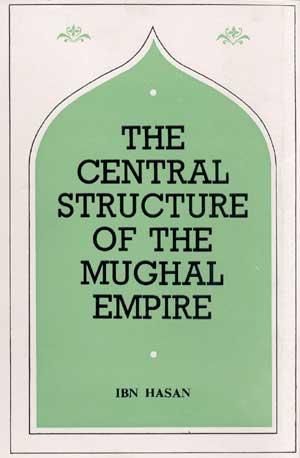 The Central Structure of the Mughal Empire: Ibn Hasan