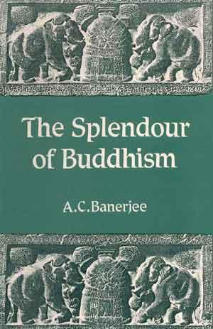 The Splendour of Buddhism: A.C. Banerjee