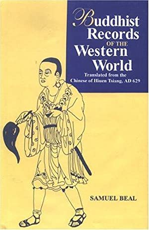 Si-Yu-Ki or the Buddhist Records of the Western World: trans. From the Chinese of Hiuen Tsiang AD...