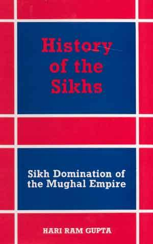 History of the Sikhs: Vol. III: Sikh: Hari Ram Gupta