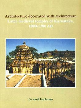 Architecture decorated with architecture: Later medieval temples: Gerard Foekema
