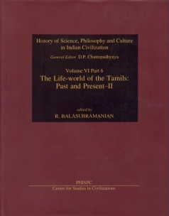 The Life-world of the Tamils: Past and: R. Balasubramanian (ed.)