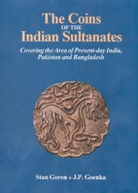 The Coins of the Indian Sultanates: Covering the Area of Present-day India, Pakistan and Bangladesh...