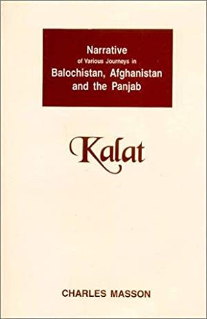 Narrative of Various Journeys in Balochistan, Afghanistan: Charles Masson