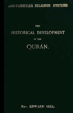 The Historical Development of the Quran: Edward Sell