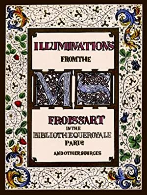 Illuminated Illustrations of Froissart: Selected from the: Jean Froissart; Henry
