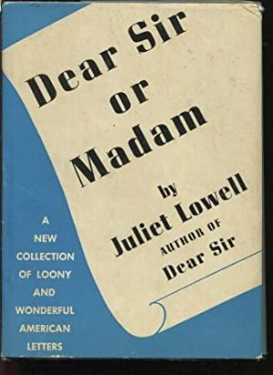 Dear Sir or Madam [Stated First Edition]: Juliet Lowell