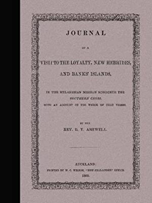 Journal of a Visit to the Loyalty,: B.Y. Ashwell