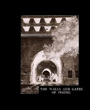 The Walls and Gates of Peking: Researches and Impressions: Sirén, Osvald