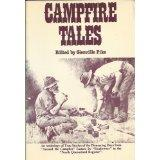 "Campfire Tales : An Anthology of True Stories of the Pioneering Days from ""Around The Campfire..."