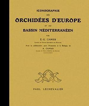 Iconographie des Orchidees d'Europe et du Bassin: Camus, Edmond Gustave