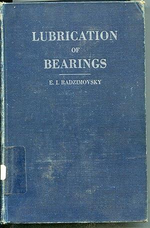 Lubrication of Bearings - Theoretical Principles and: Eugene Ivan Radzimovsky
