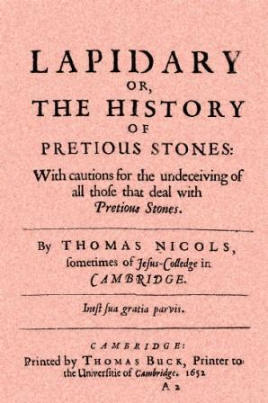 A Lapidary, or, the History of Pretious Stones: Thomas Nicols
