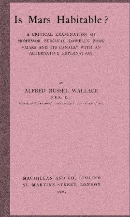 Is Mars Habitable? A critical examination of: Wallace, Alfred Russel