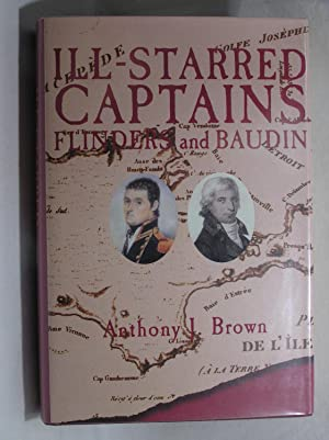 Ill-starred captains: Flinders and Baudin: Brown, Anthony J