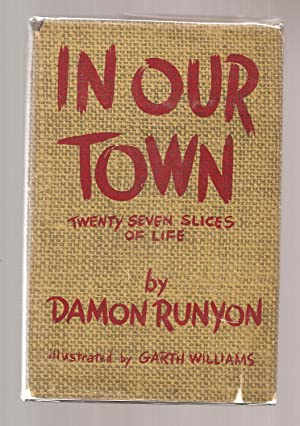 IN OUR TOWN. Illustrations by Garth Williams.: Runyon, Damon