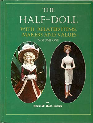 THE HALF-DOLL WITH RELATED ITEMS, MAKERS AND: Lorrin, Shona and